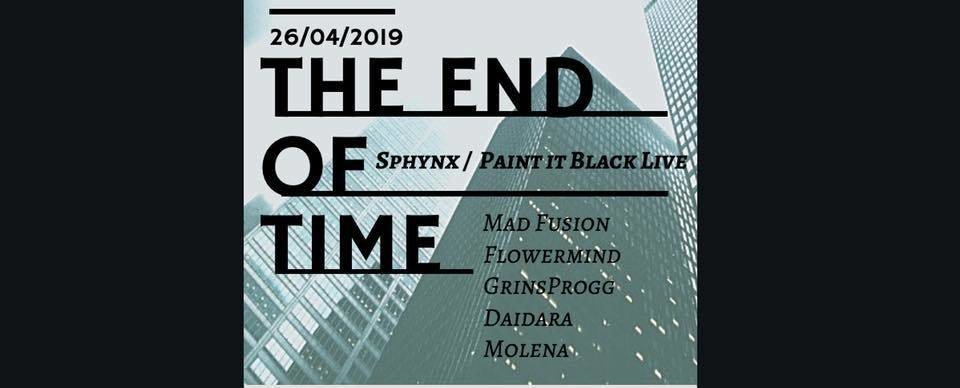 The End of Time w/ Paint It Black 26 Apr '19, 22:00