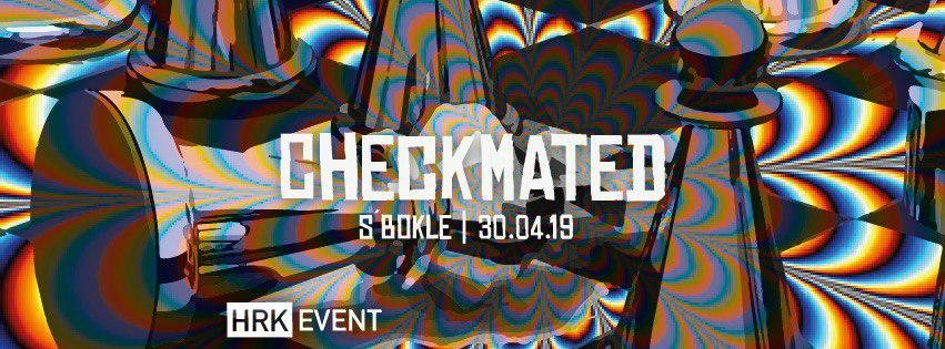 Party Flyer Checkmated //HRK - Drum & Bass - Goa ॐ 30 Apr '19, 22:00