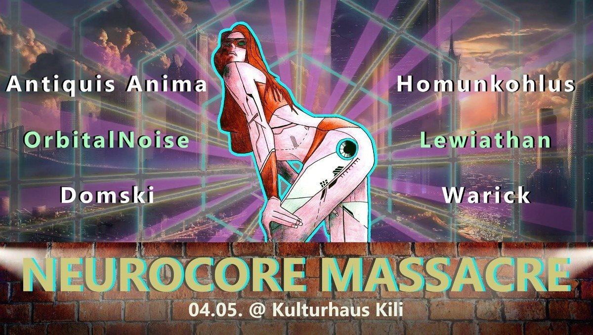 Party Flyer Neurocore Massacre / D'n'B & Psy on 2 Floors 4 May '19, 23:00