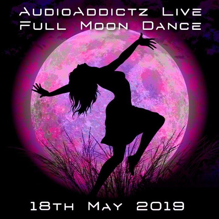 Party Flyer AudioAddictz Live - Full Moon Dance 18 May '19, 21:00