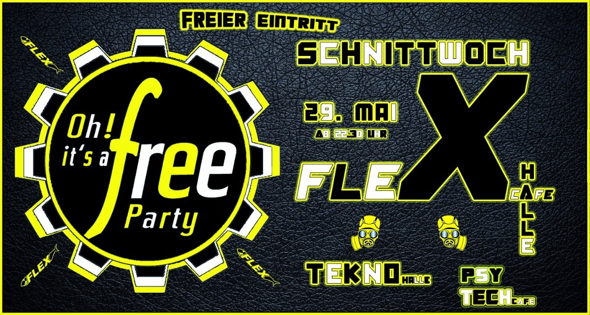 Party Flyer Oh it's Free Party - SCHNiTTWoCH - Halle: TeKNO / Cafe: PsY/TecH 29 May '19, 22:30