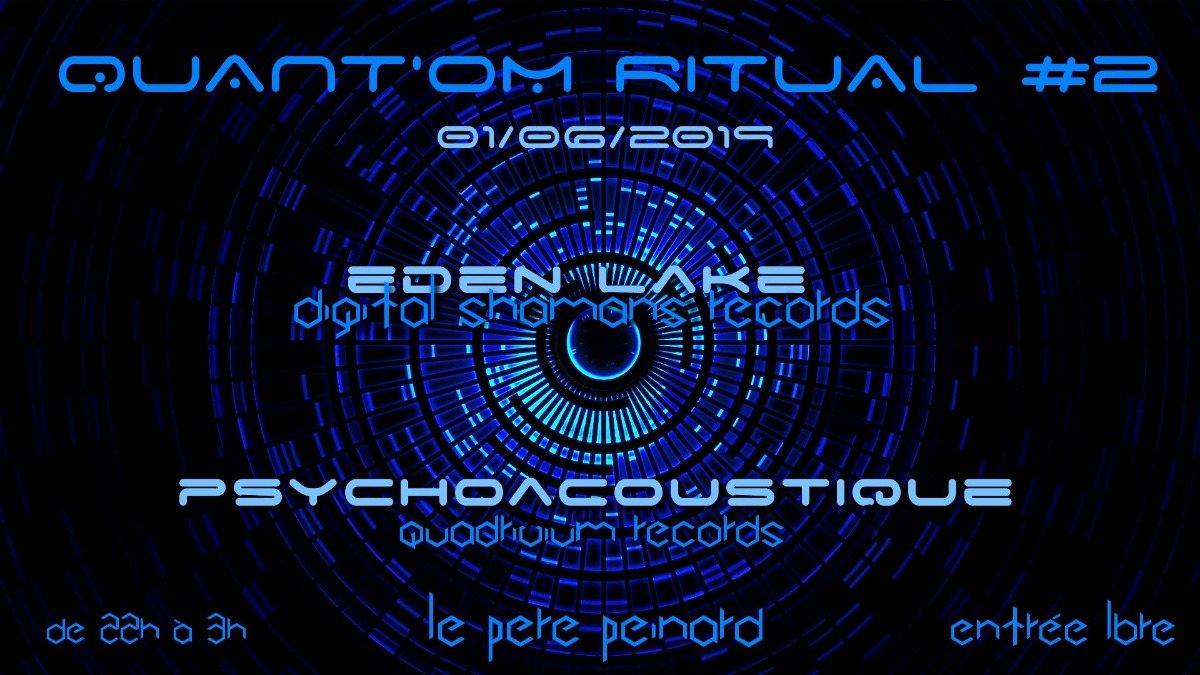 Party Flyer Quant'om Ritual #2 w/ Eden Lake, Psychoacoustique 1 Jun '19, 22:00