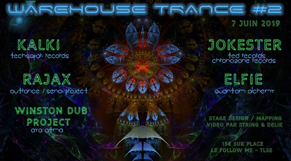 Party Flyer Trance Warehouse Acte 2 w/ KALKI, RAJAX, Jokester And More 7 Jun '19, 23:00