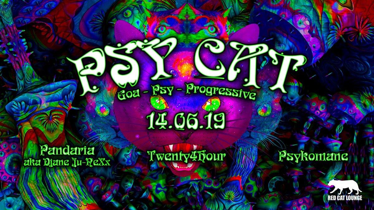 Party Flyer PSY CAT w/ Pandaria aka Djane Ju-NeXx Twenty4Hour Psykomane 14 Jun '19, 23:00