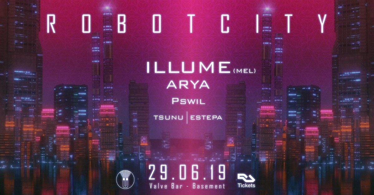 Party Flyer Robot City Feat Illume, Arya & Pswil 29 Jun '19, 22:00