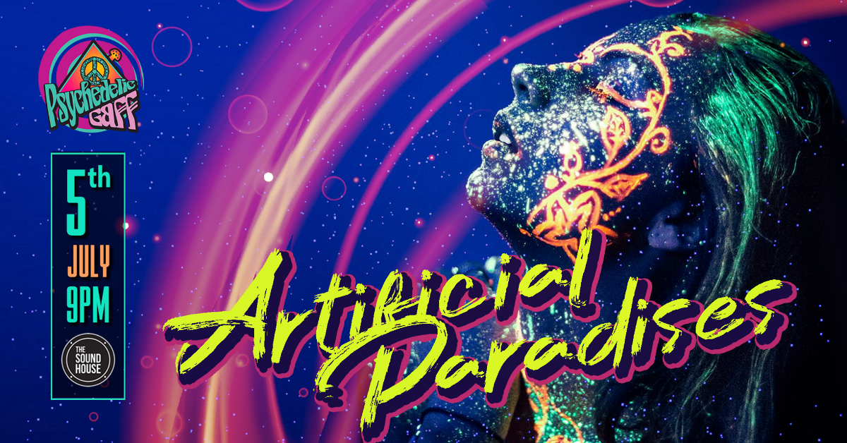 Party Flyer Psychedelic Gaff #16 Artificial Paradises w/ VIA AXIS 5 Jul '19, 21:00