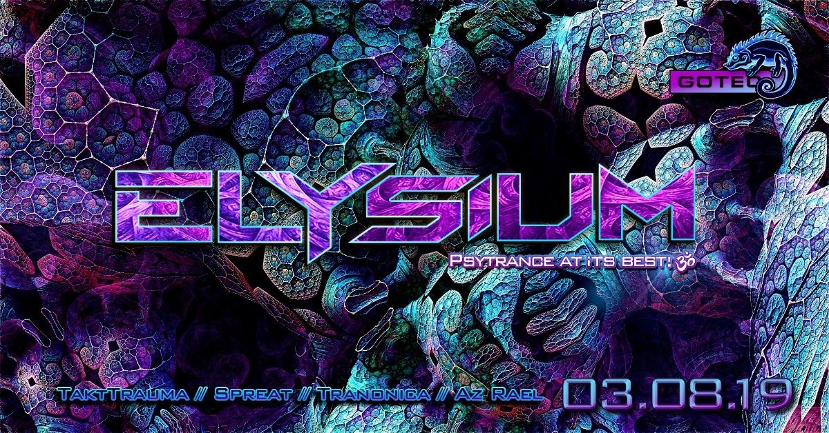 Party Flyer ๑ Elysium GOA w/ TaktTrauma, Spreat, Tranonica, Pheyd ๑ 3 Aug '19, 22:00