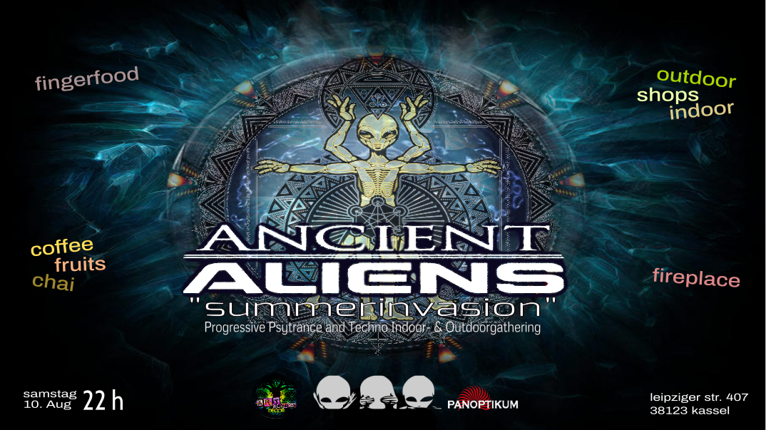 "Ancient Aliens ""Summerinvasion"" 10 Aug '19, 18:00"