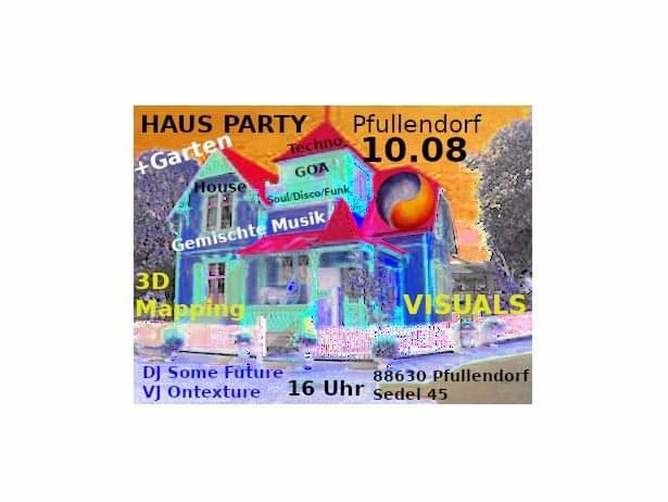 Party Flyer Haus Party Pfullendorf 10 Aug '19, 14:00
