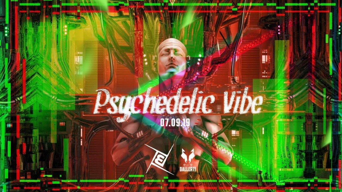 Psychedelic VIBE /w Coming Soon & Mondero Prog, Psy & Techno 7 Sep '19, 23:00