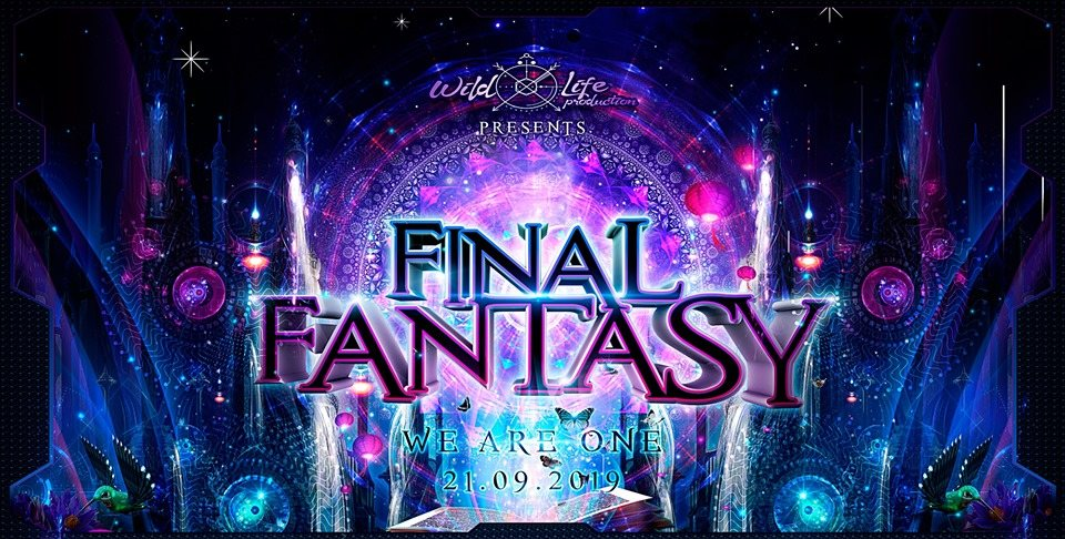 "Final Fantasy ""WE ARE ONE"" w. SpaceNoiZe/Vibe Tribe/Space Cat 21 Sep '19, 22:00"