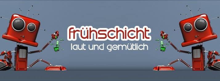 Party Flyer Frühschicht - laut & gemütlich 22 Sep '19, 08:00
