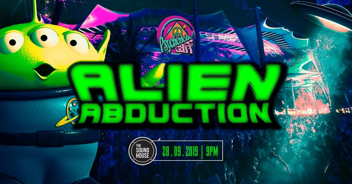 Party Flyer Psychedelic Gaff #18 Alien Abduction w/ Diksha & Synkronic 28 Sep '19, 21:00