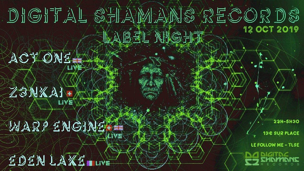 Digital Shamans Records Label Night w/ Act One, Z3nkaï, Warp Engine & Eden Lake 12 Oct '19, 23:00