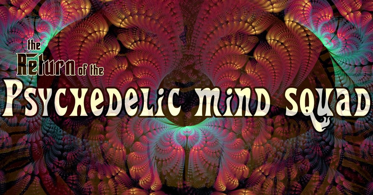 Party Flyer the return of the psychedelic mind squad 18 Oct '19, 23:00