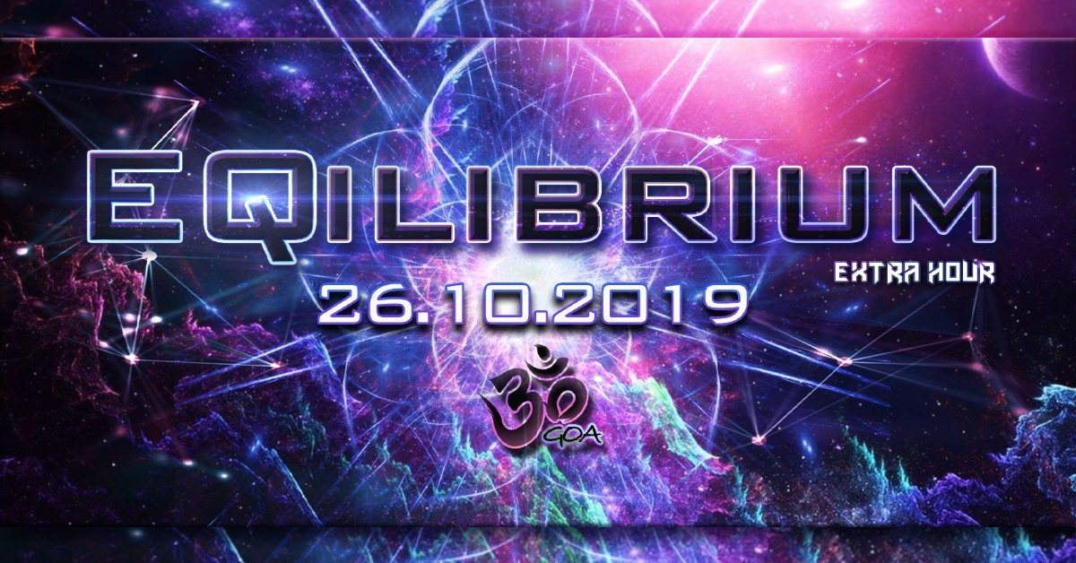 Party Flyer ๑ EQilibrium GOA (Extra Hour) ๑ 26 Oct '19, 22:00