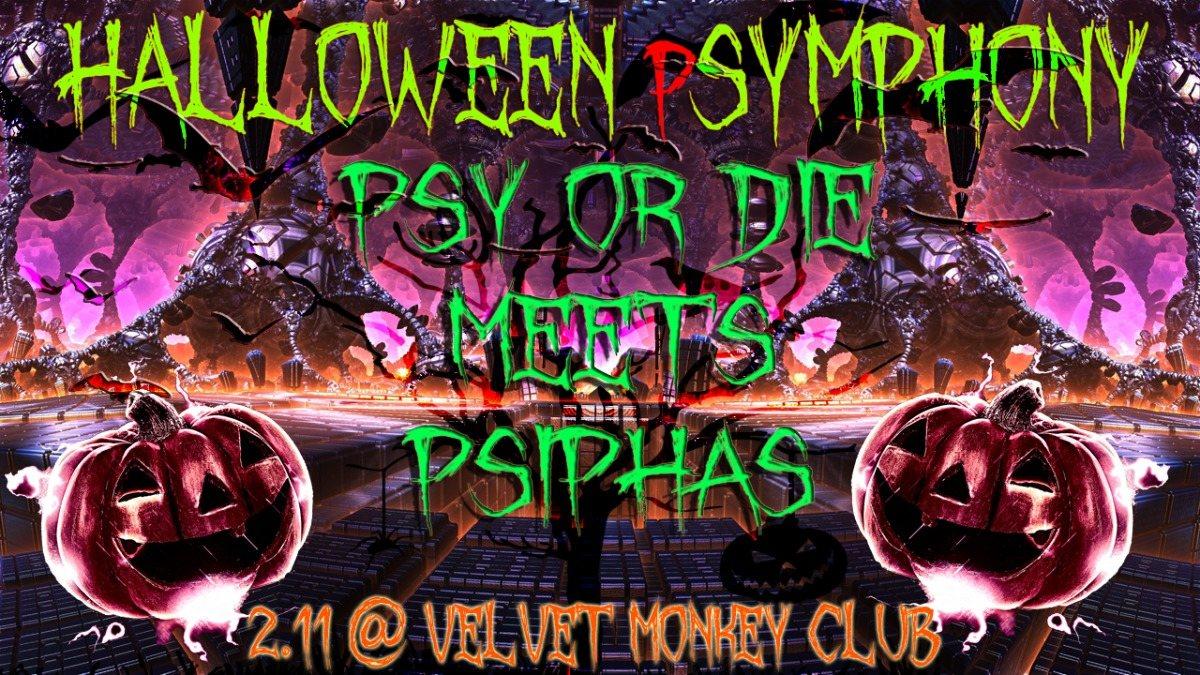 Party Flyer HALLOWEEN SYMPHONY. Psy or Die meets PsiPhaS. Velvet Monkey Club 2 Nov '19, 23:00