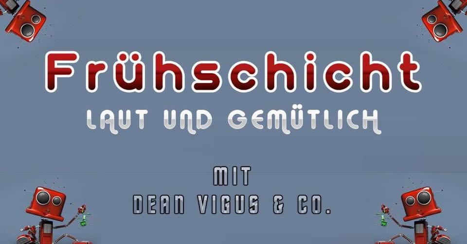 Party Flyer Frühschicht mit Dean Vigus & Co. 10 Nov '19, 08:00