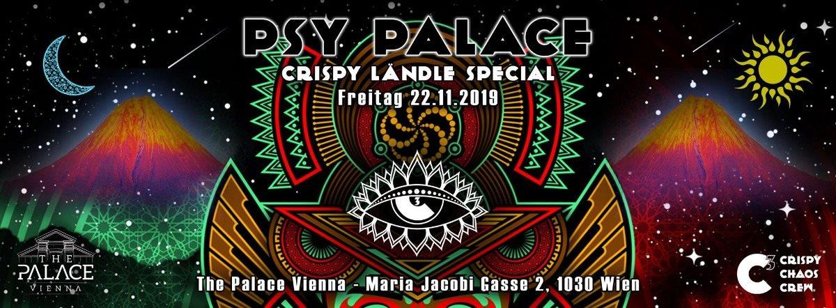 Psy Palace - Crispy Ländle Special ••• C³ 22 Nov '19, 22:00