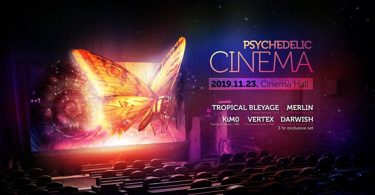 Party Flyer Psychedelic Cinema I Tropical Bleyage I Darwish I Vertex I KiM0 23 Nov '19, 21:00