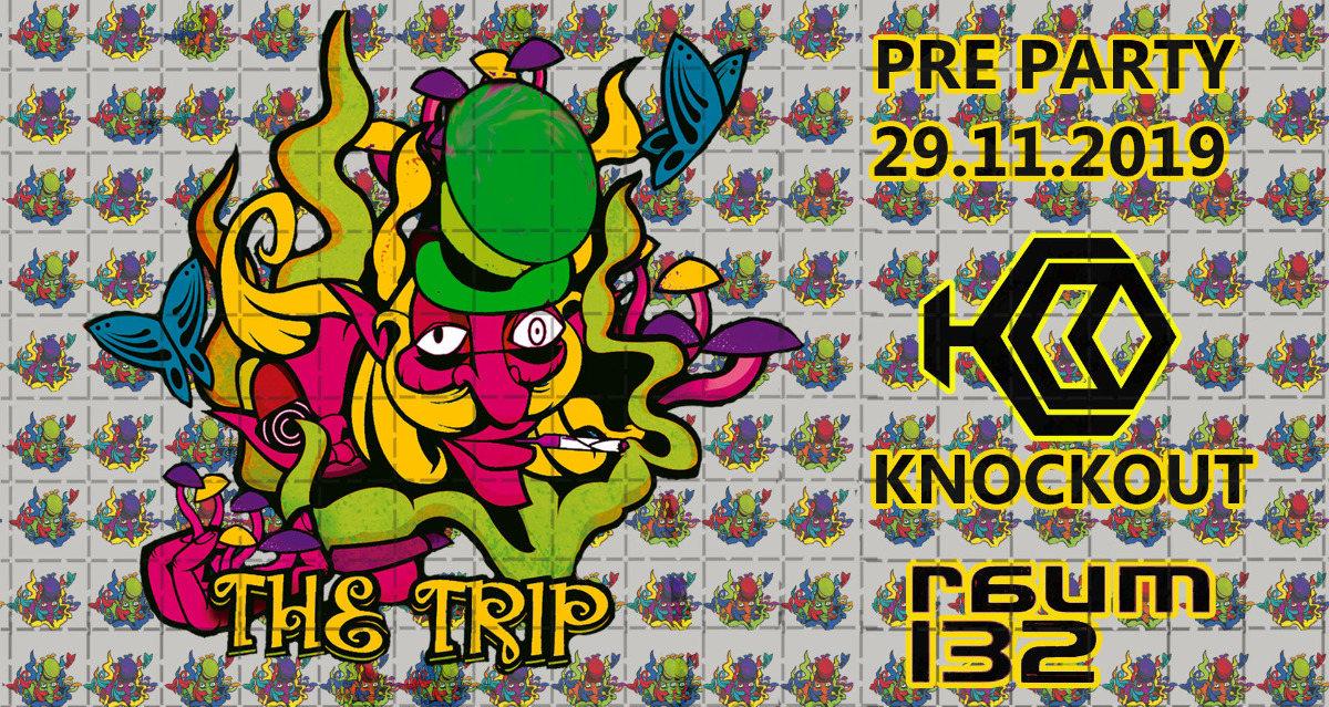 The Trip **pre-Party** W: Knockout 29 Nov '19, 22:00