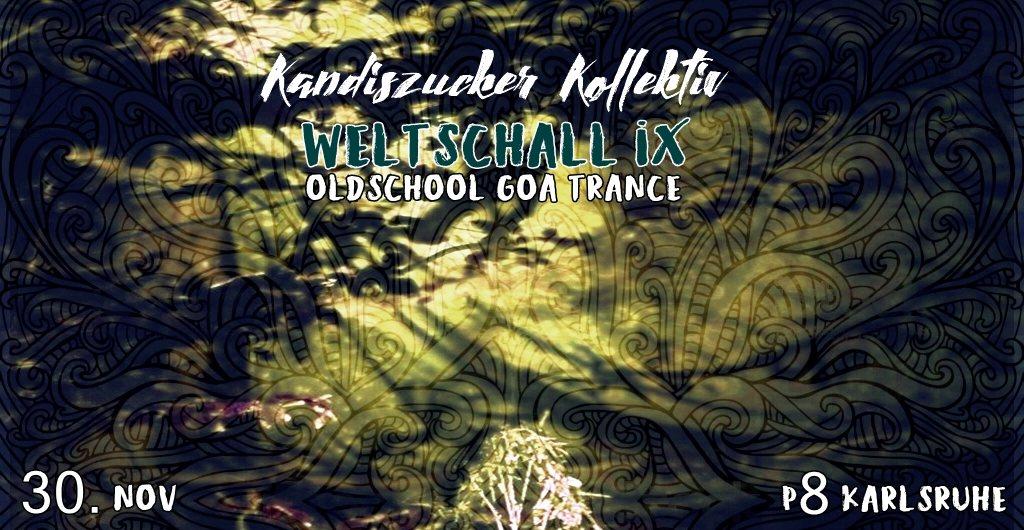 Kandiszucker Weltschall IX (Oldschool Goa Special) 30 Nov '19, 21:00
