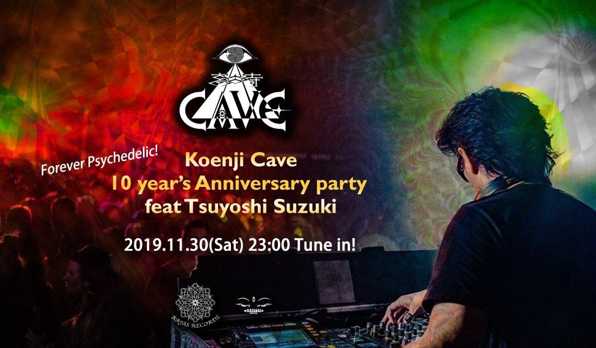 Party Flyer Koenji Cave 10 Years Anniversary feat. Tsuyoshi Suzuki 30 Nov '19, 23:00