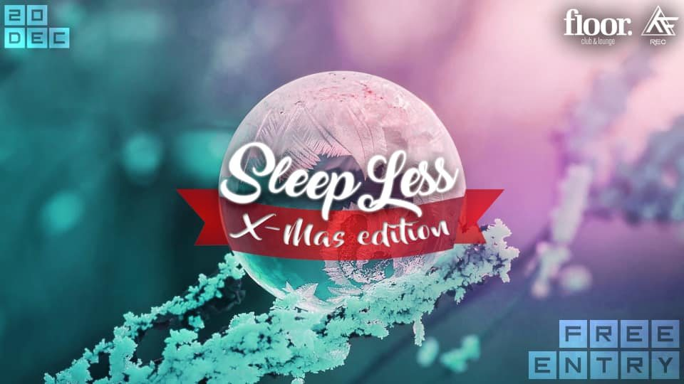 Party Flyer SleepLees Free Entry Xmas Edition 20 Dec '19, 22:00