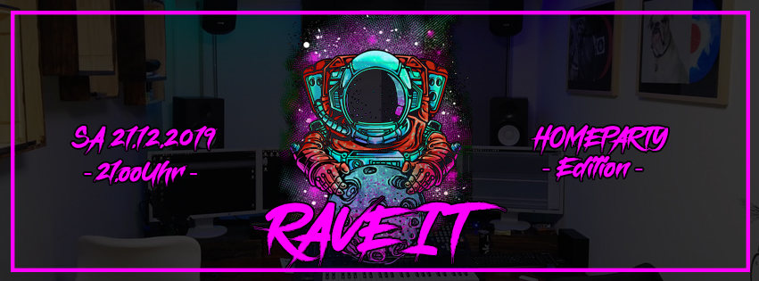 Party Flyer RAVE IT - HOMEPARTY - EDITION (Limitiert) 21 Dec '19, 22:00