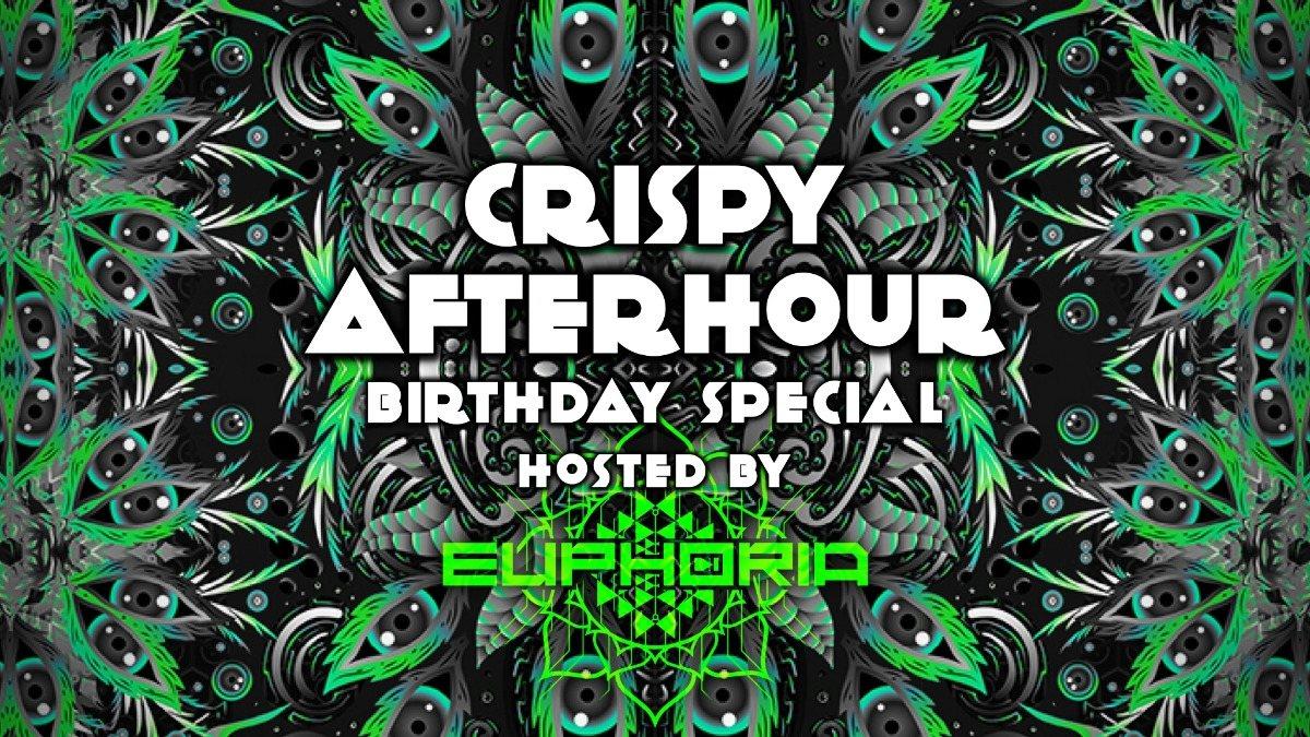 Crispy Afterhour Birthday Special by Euphoria 12 Jan '20, 06:00