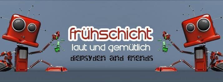 Party Flyer Frühschicht - laut & gemütlich *Diepsyden&Friends* 15 Mar '20, 08:00