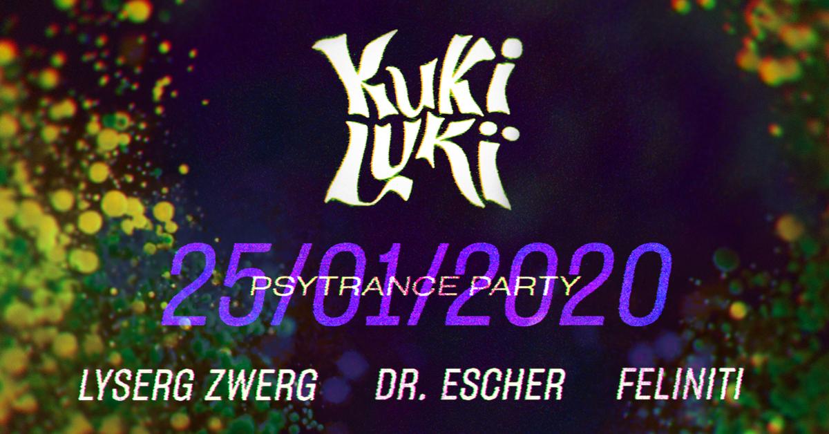 Party Flyer KukiLuki w/ Lyserg Zwerg, Feliniti, Dr. Escher 25 Jan '20, 23:00