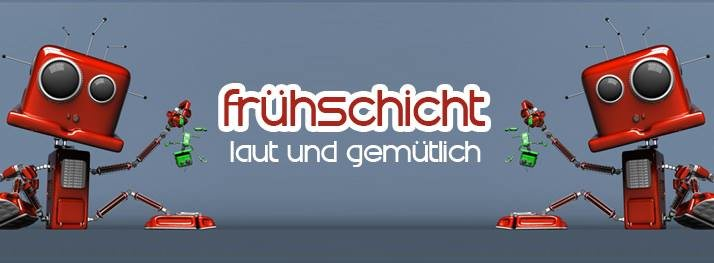 Party Flyer Frühschicht - laut & gemütlich 22 Mar '20, 08:00