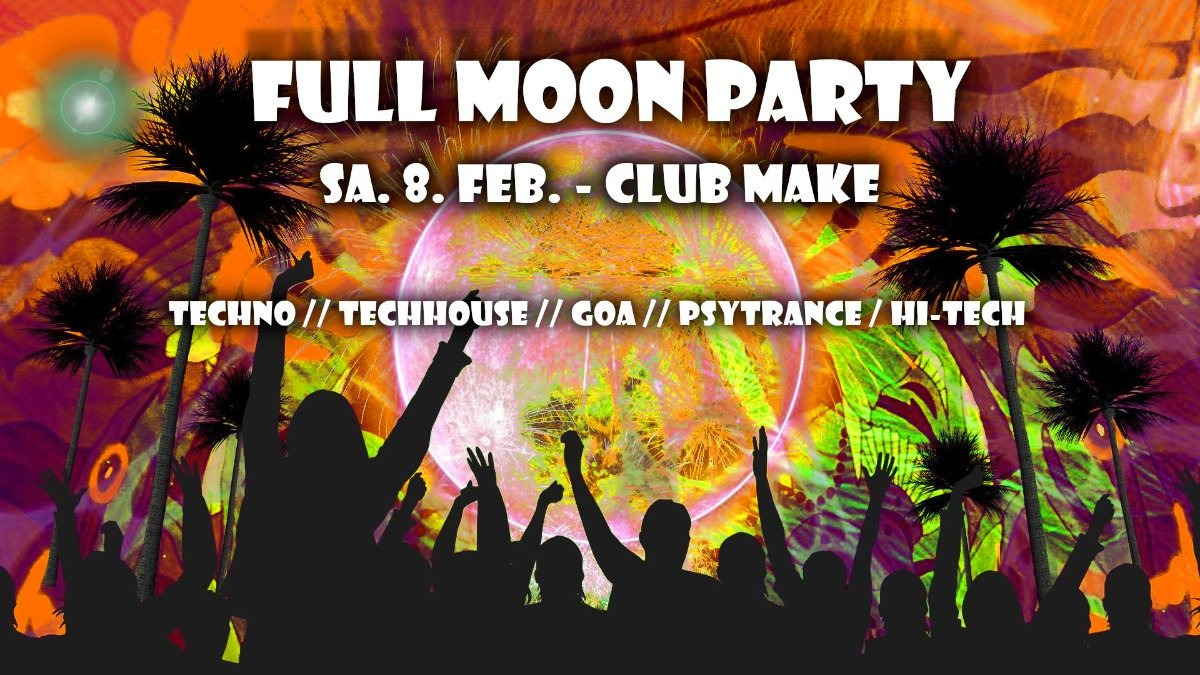 Party Flyer Fullmoon Party Feb. 8 Feb '20, 22:00