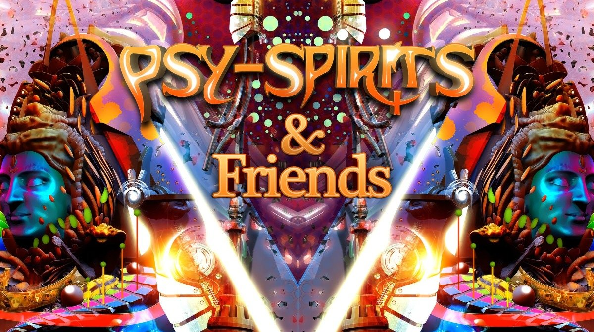 Psy-Spirits & Friends 8 Feb '20, 22:00