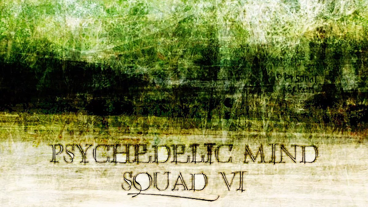 Psychedelic mind squad VI. 21 Feb '20, 23:00