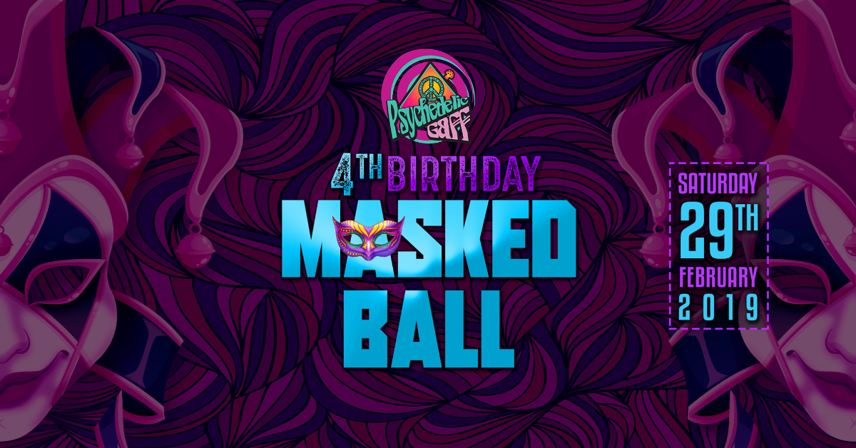 Party Flyer Psychedelic Gaff 4th Birthday - Masked Ball w/ Hydra-E 29 Feb '20, 21:00