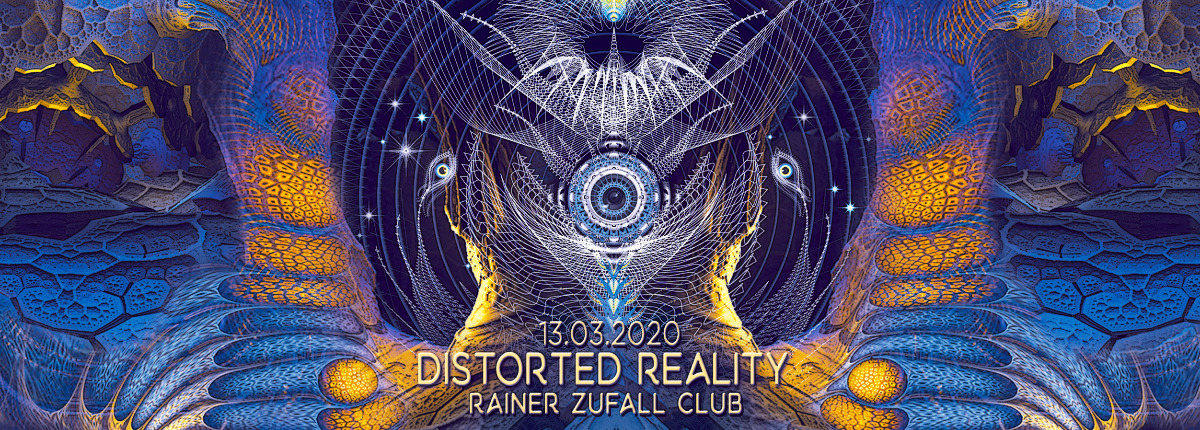 Party Flyer Distorted Reality 13 Mar '20, 23:00