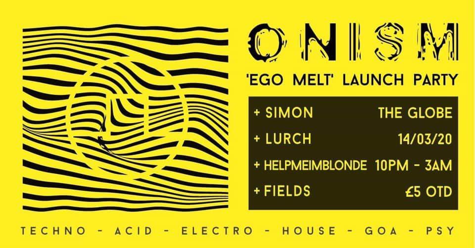 Onism Ego melt Rave 14 Mar '20, 22:00