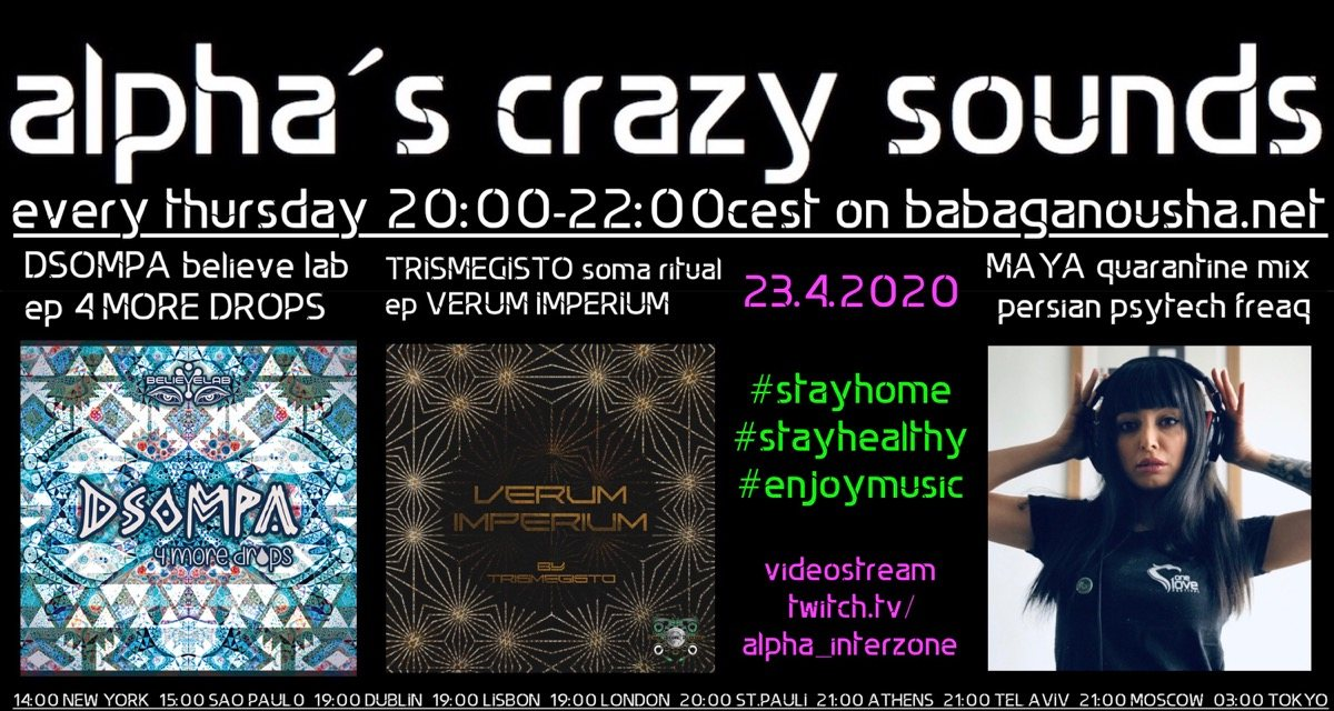 Party Flyer alpha.s crazy sounds - DSOMPA ep, TRISMEGISTO ep, MAYA quarantine-mix 23 Apr '20, 20:00