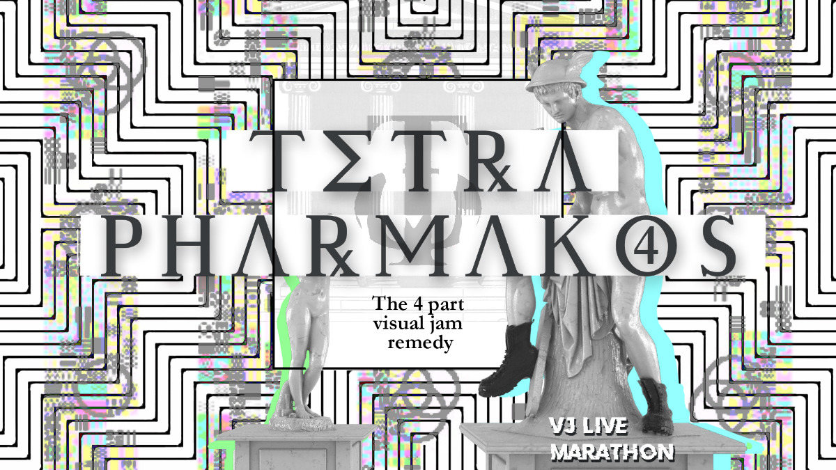 Party Flyer Tetrapharmakos Part 4 - Live VJing 9 May '20, 21:30