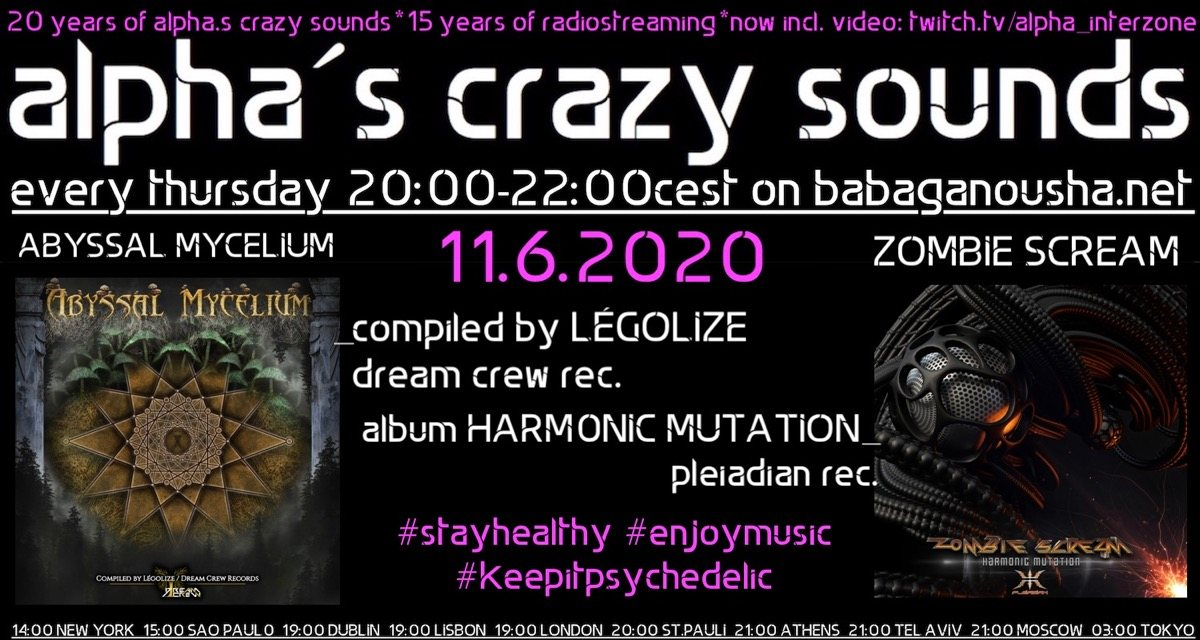 Party Flyer alpha.s crazy sounds - ABYSSAL MYCELIUM + ZOMBIE SCREAM album HARMONIC MUTATION 11 Jun '20, 20:00