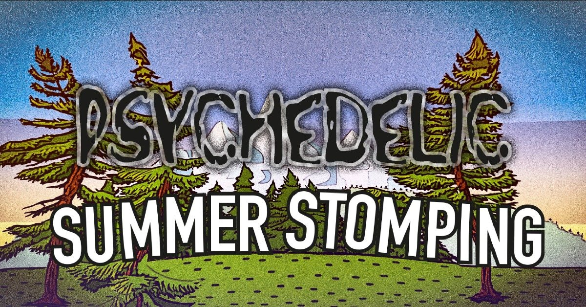 Party Flyer Psychedelic Summer Stomping 18 Jul '20, 10:00