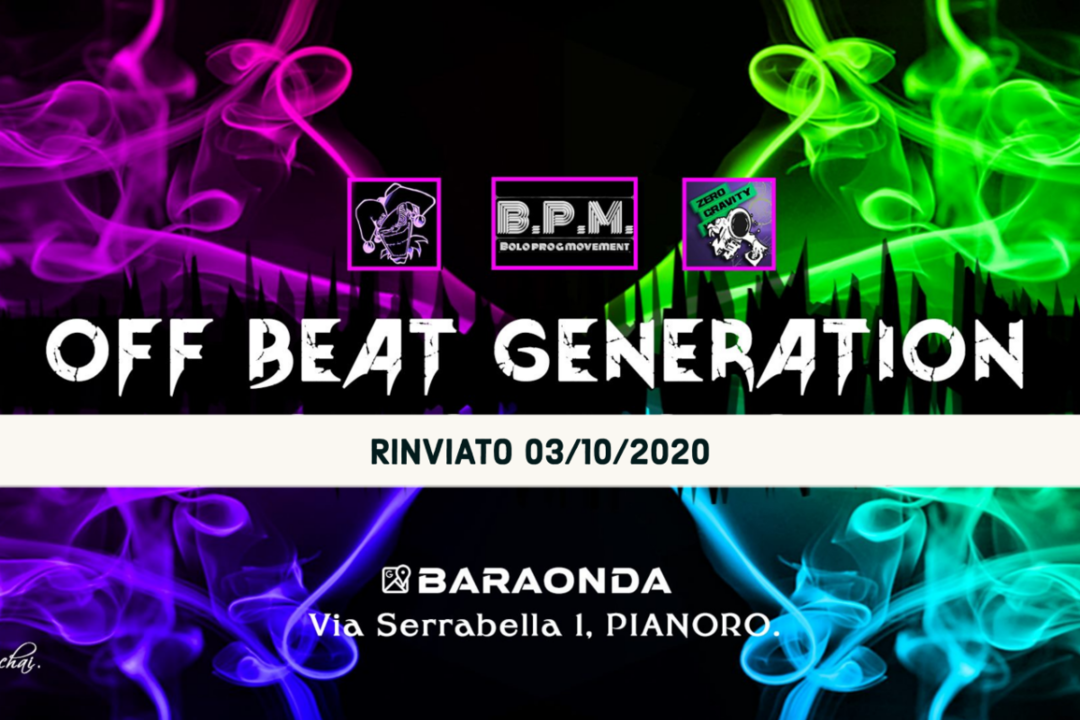 OFF BEAT GENERATION - 2 STAGE - PROGRESSIVE + TECHNO 3 Oct '20, 22:00
