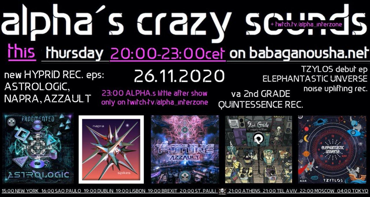 Party Flyer alpha.s crazy sounds - Hyprid Rec., Quintessence Rec., TZYTLOS debut ep 26 Nov '20, 20:00