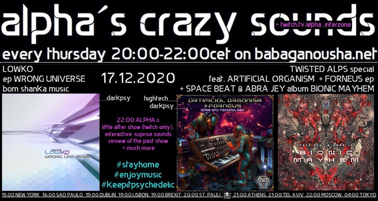 Party Flyer alpha.s crazy sounds - LOWKO, ARTIFICIALS ORGANISM & FORNEUS, SPACE BEAT & ABRA 17 Dec '20, 20:00