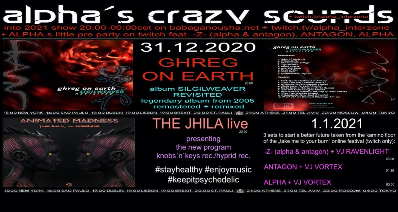 Party Flyer alpha.s crazy sounds: GHREG ON EARTH - THE JHILA -Z-(alpha & antagon) - ANTAGON 31 Dec '20, 20:00
