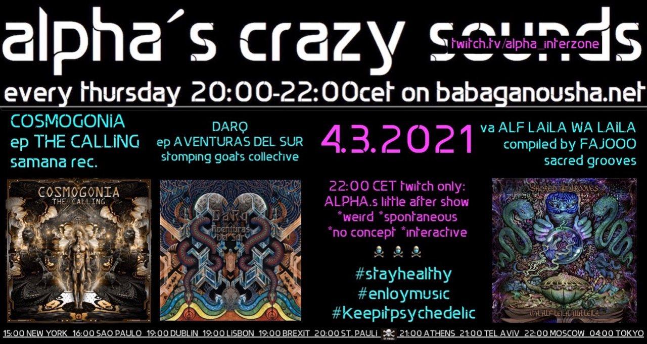 Party Flyer alpha.s crazy sounds: COSMOGONIA ep, DARQ ep, va ALF LAILA WA LAILA 4 Mar '21, 20:00