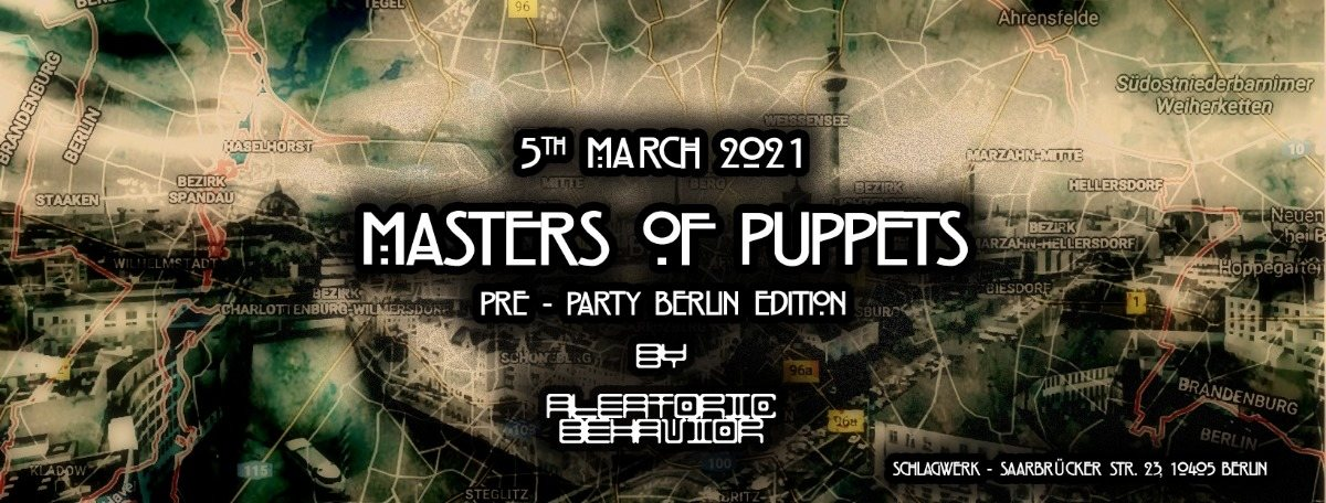 • Masters of Puppets • Pre-Party Berlin Edition • 5 Mar '21, 23:00