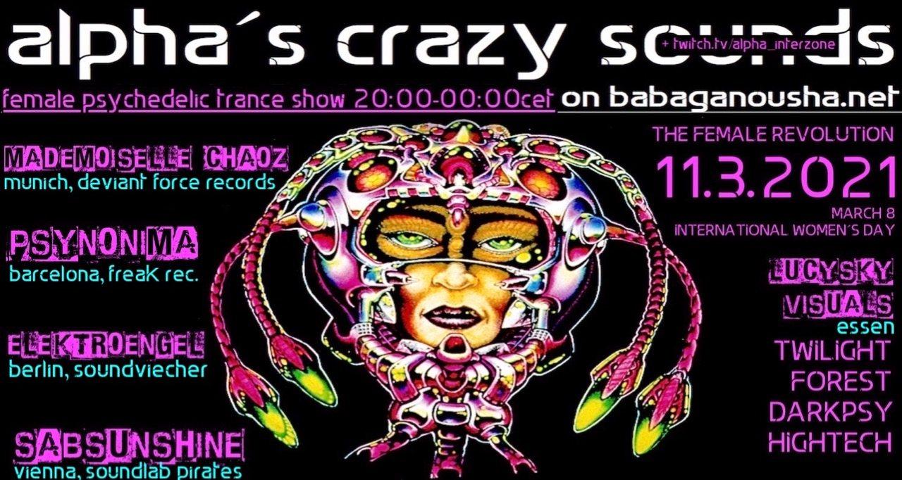 Party Flyer alpha.s crazy sounds: MADEMOISELLE CHAOZ, ELEKTROENGEL, SABSUNSHINE, PSYNONIMA 11 Mar '21, 20:00